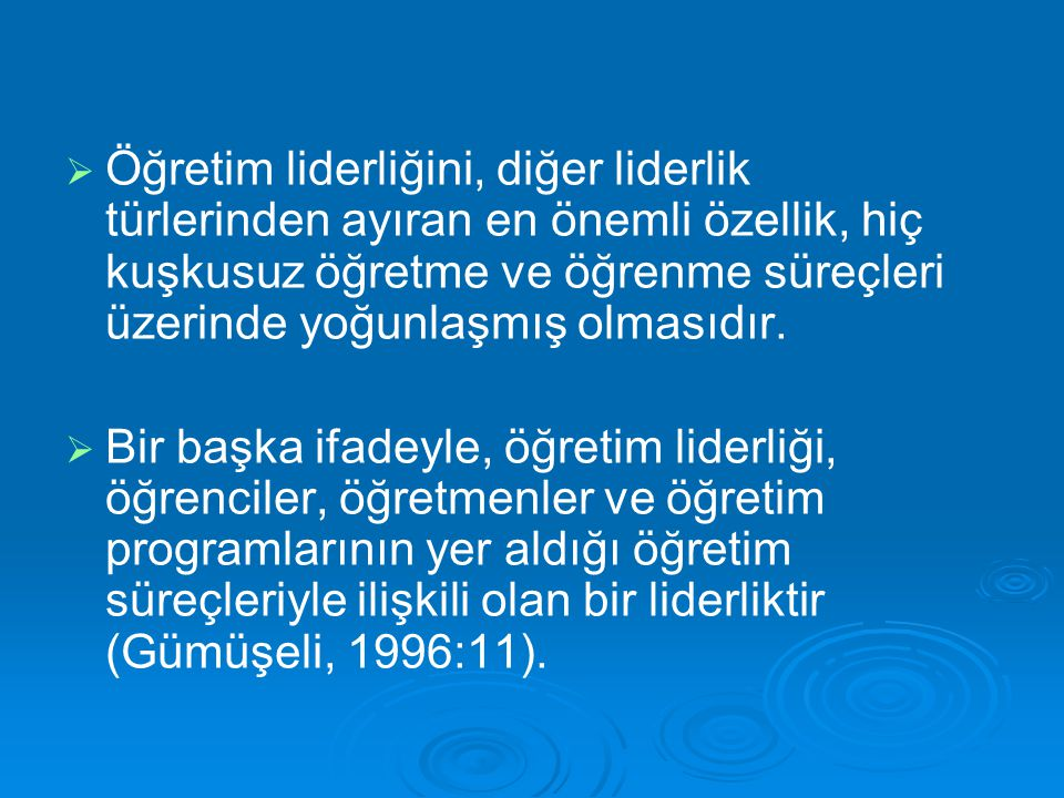   Öğretim liderliği konusundaki eğitim eksikliği: Türk eğitim sisteminde meslekte esas öğretmenliktir sloganının günümüze kadar yaşatılması sistem ve kurumlarındaki hiyerarşi, statü, rol kavramlarını zedelediği gibi uzmanlık niteliklerine sahip okul yöneticisi yetiştirme ve geliştirme çabalarını da olumsuz yönde etkilemiştir (Bursalıoğlu, 1994, s.221).