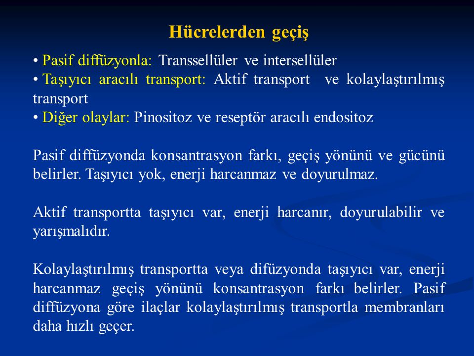 Hücrelerden geçiş Pasif diffüzyonla: Transsellüler ve intersellüler Taşıyıcı aracılı transport: Aktif transport ve kolaylaştırılmış transport Diğer ol