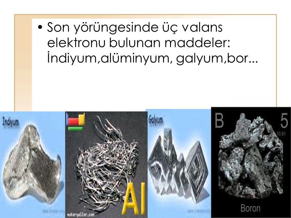 45 Son yörüngesinde üç valans elektronu bulunan maddeler: İndiyum,alüminyum, galyum,bor...