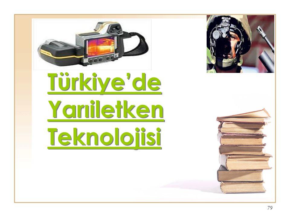 79 Türkiye'de Yarıiletken Teknolojisi