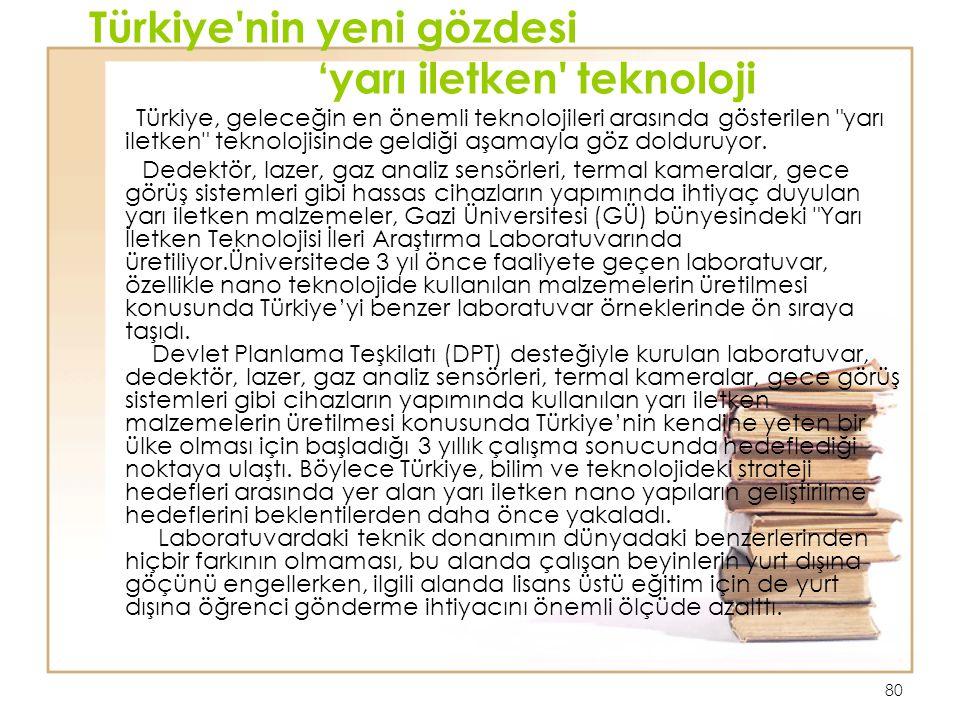 80 Türkiye'nin yeni gözdesi 'yarı iletken' teknoloji Türkiye, geleceğin en önemli teknolojileri arasında gösterilen
