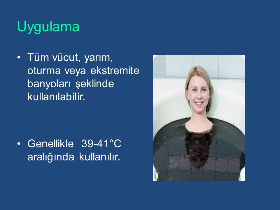 Uygulama Tüm vücut, yarım, oturma veya ekstremite banyoları şeklinde kullanılabilir. Genellikle 39-41°C aralığında kullanılır.