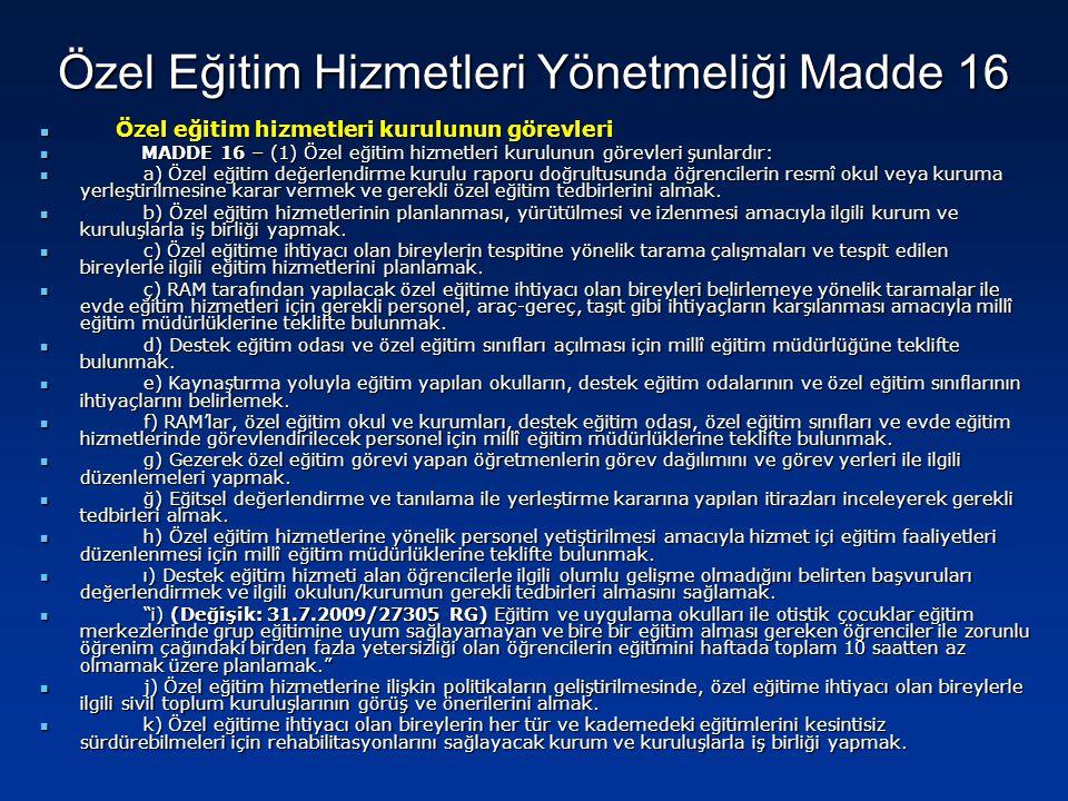 Özel eğitim hizmetleri kurulunun görevleri Özel eğitim hizmetleri kurulunun görevleri MADDE 16 – (1) Özel eğitim hizmetleri kurulunun görevleri şunlar