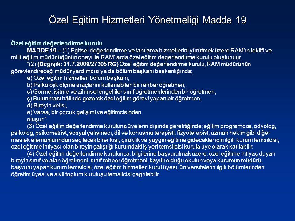 Özel Eğitim Hizmetleri Yönetmeliği Madde 19 Özel eğitim değerlendirme kurulu MADDE 19 – (1) Eğitsel değerlendirme ve tanılama hizmetlerini yürütmek üz