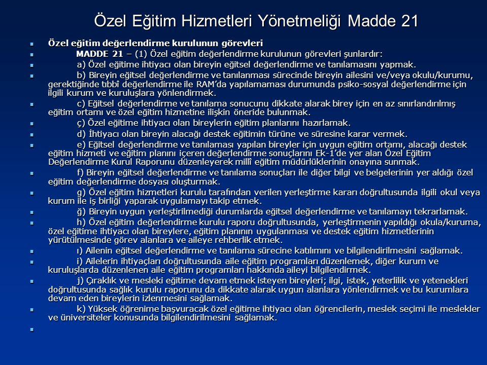 Özel eğitim değerlendirme kurulunun görevleri Özel eğitim değerlendirme kurulunun görevleri MADDE 21 – (1) Özel eğitim değerlendirme kurulunun görevle