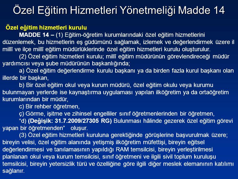 Özel eğitim hizmetleri kurulu MADDE 14 – (1) Eğitim-öğretim kurumlarındaki özel eğitim hizmetlerini düzenlemek, bu hizmetlerin eş güdümünü sağlamak, i