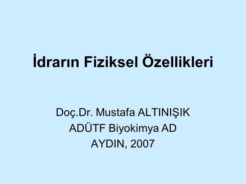 İdrarın Fiziksel Özellikleri Doç.Dr. Mustafa ALTINIŞIK ADÜTF Biyokimya AD AYDIN, 2007