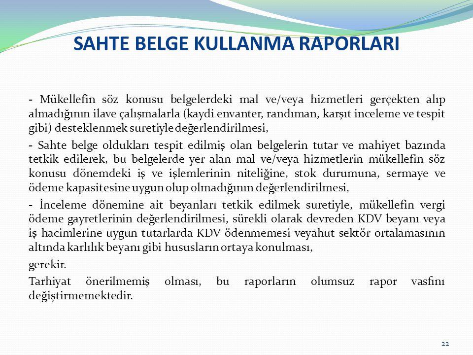 SAHTE BELGE KULLANMA RAPORLARI - Mükellefin söz konusu belgelerdeki mal ve/veya hizmetleri gerçekten alıp almadığının ilave çalışmalarla (kaydi envant
