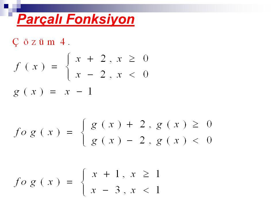 Parçalı Fonksiyonun Grafiği Örnek 5 fonksiyonunun grafiğini çiziniz Çözüm5 Kritik nokta x 1 için y=x-1 doğrularının grafikleri çizilir.