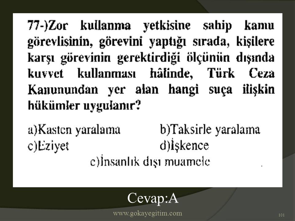 www.gokayegitim.com 101 Cevap:A