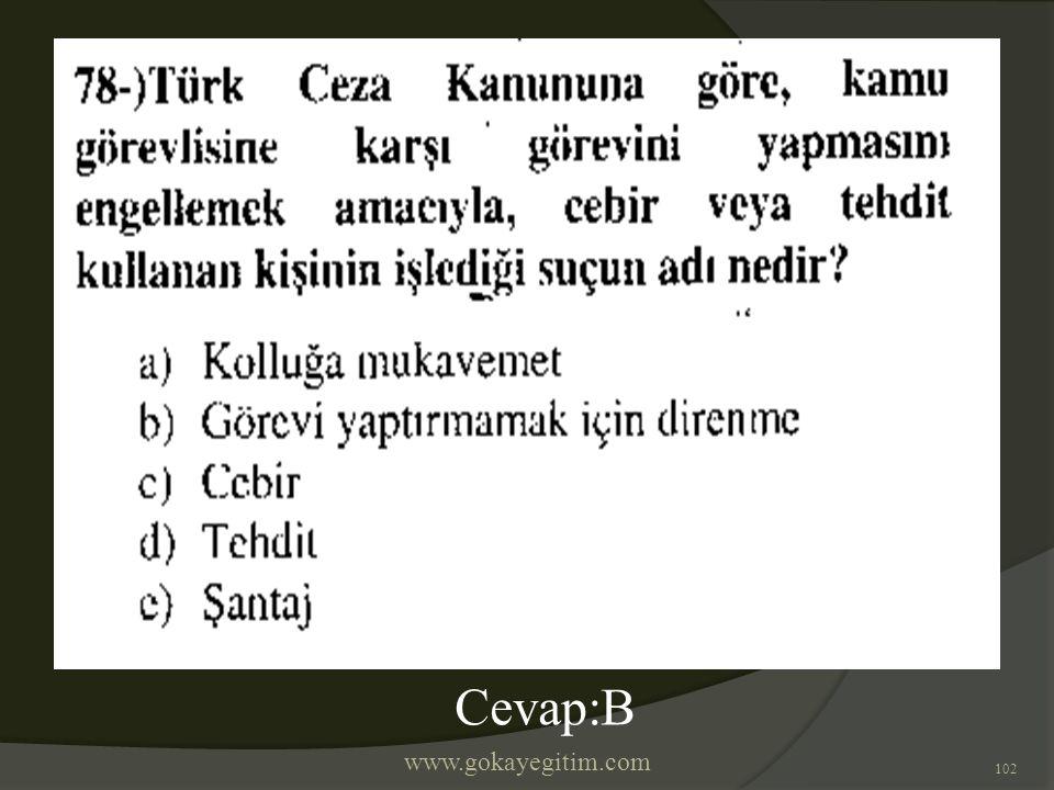 www.gokayegitim.com 102 Cevap:B