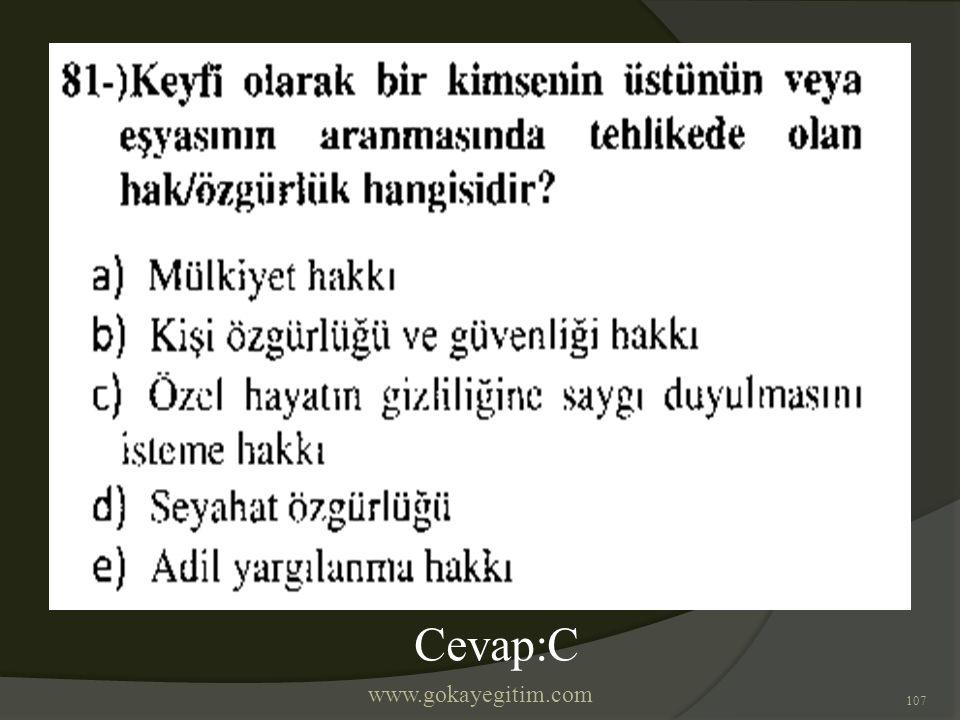 www.gokayegitim.com 107 Cevap:C