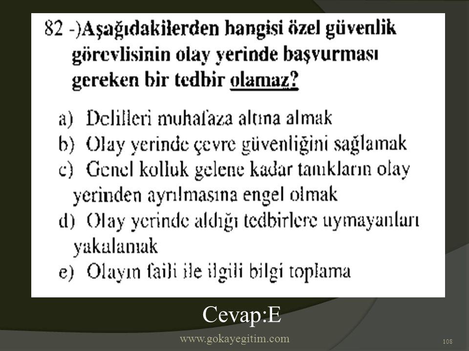 www.gokayegitim.com 108 Cevap:E