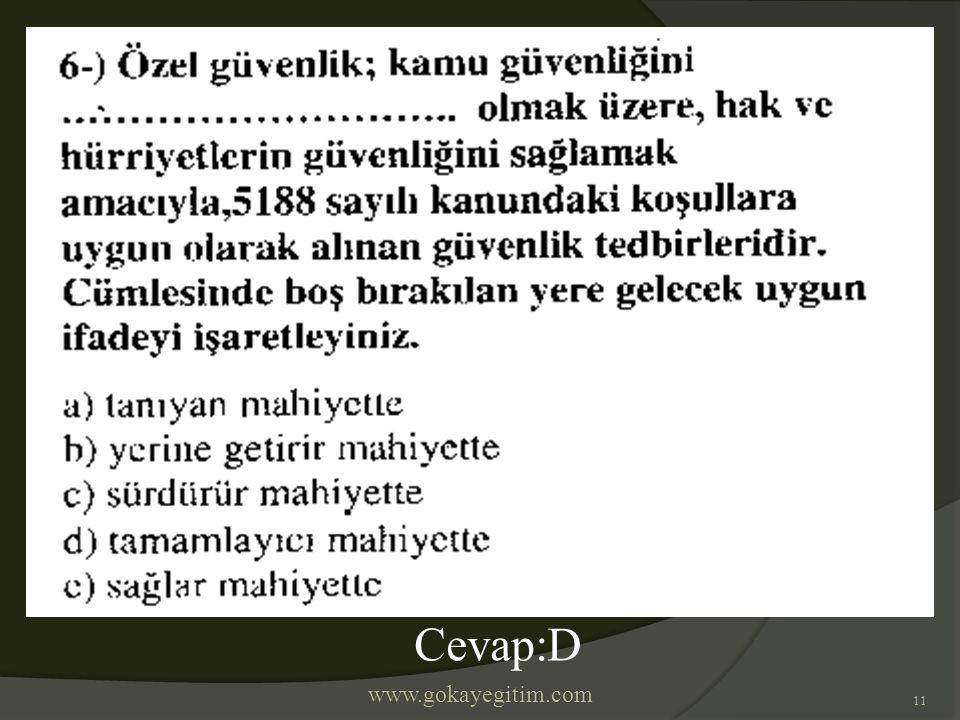 www.gokayegitim.com 11 Cevap:D