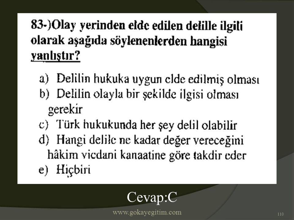www.gokayegitim.com 110 Cevap:C