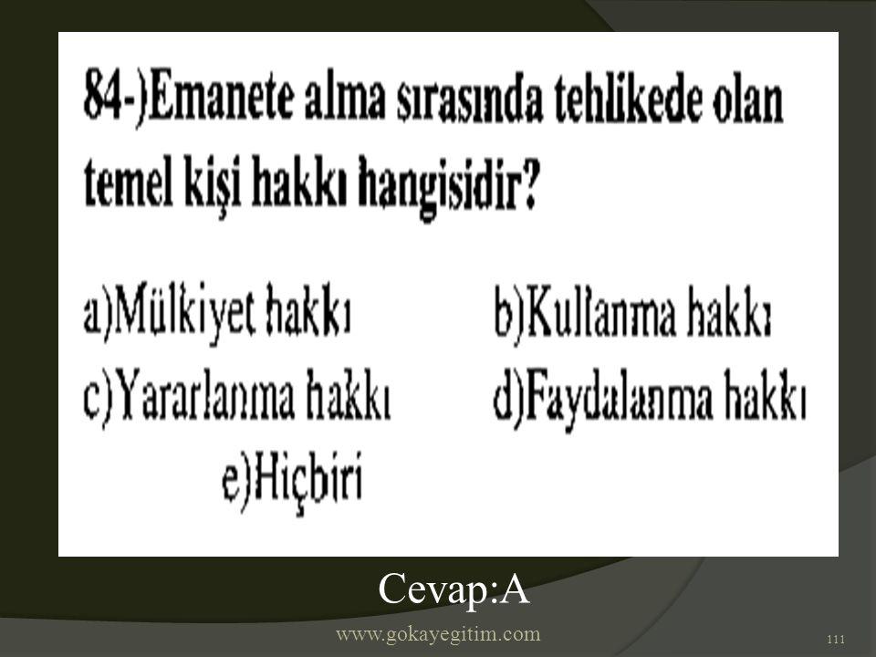 www.gokayegitim.com 111 Cevap:A