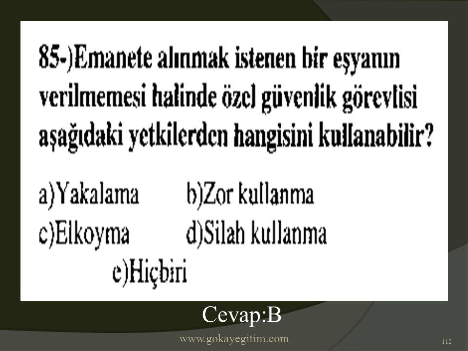 www.gokayegitim.com 112 Cevap:B