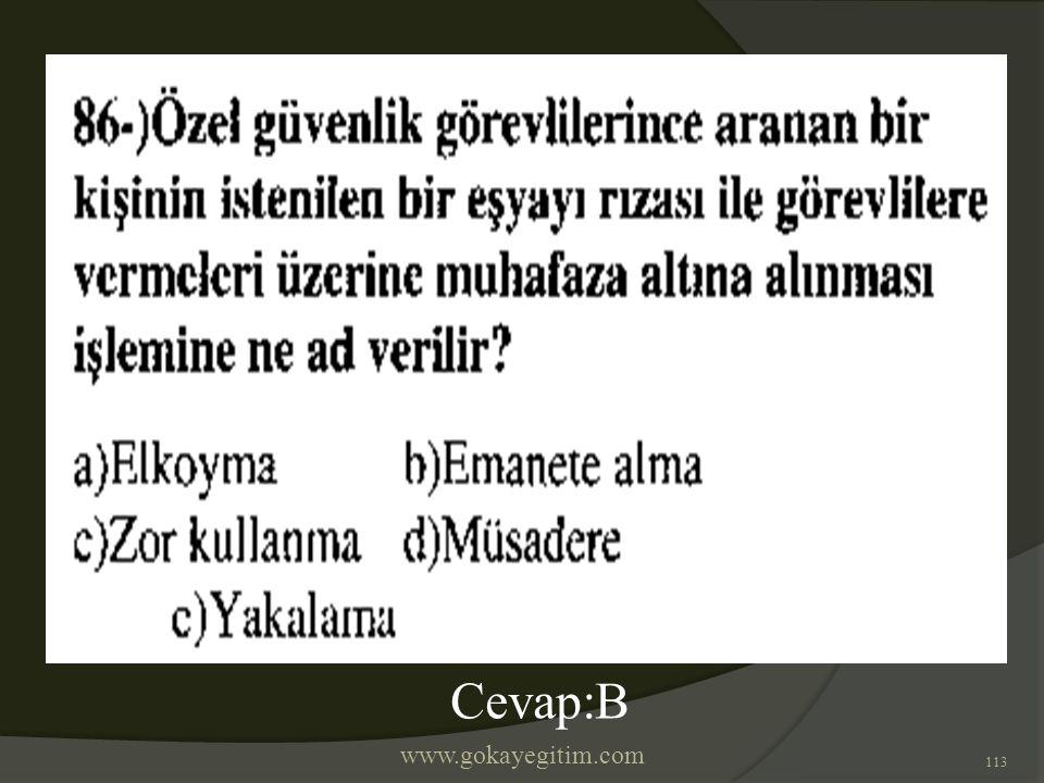 www.gokayegitim.com 113 Cevap:B