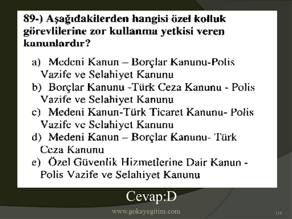 www.gokayegitim.com 116 Cevap:D