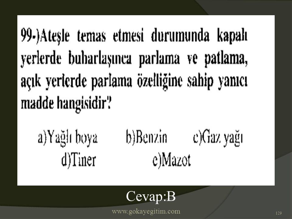 www.gokayegitim.com 129 Cevap:B