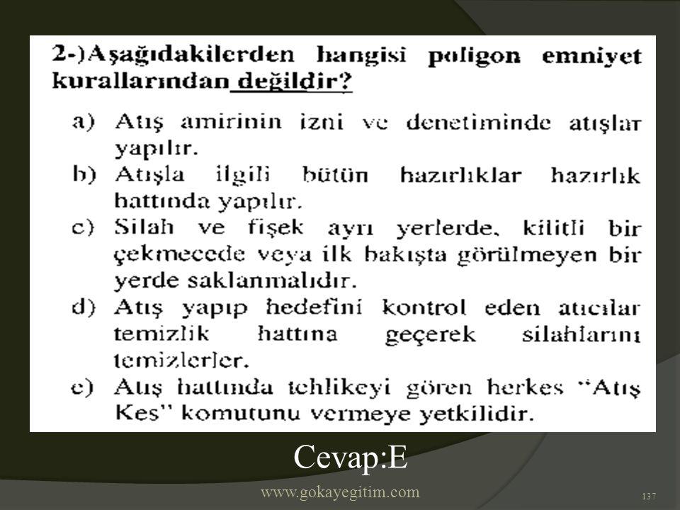 www.gokayegitim.com 137 Cevap:E