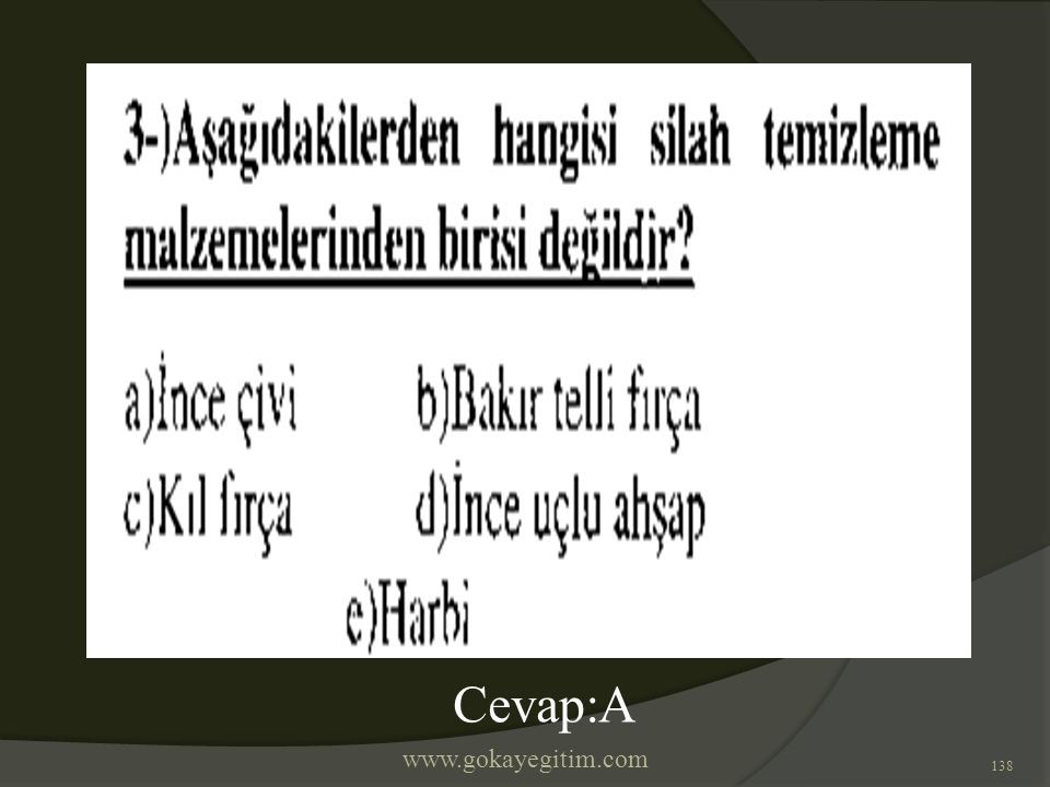www.gokayegitim.com 138 Cevap:A