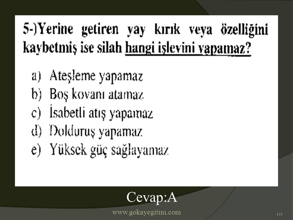 www.gokayegitim.com 141 Cevap:A