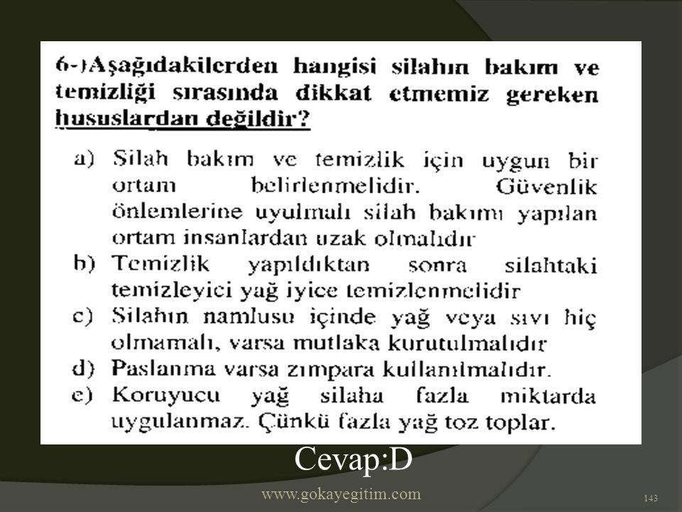 www.gokayegitim.com 143 Cevap:D