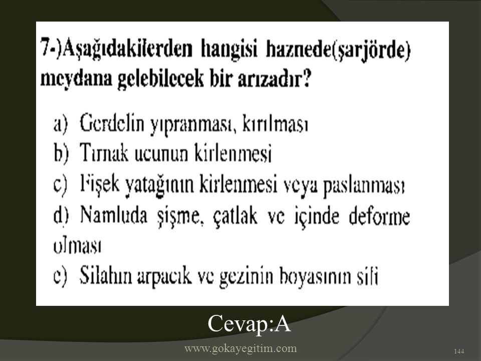 www.gokayegitim.com 144 Cevap:A