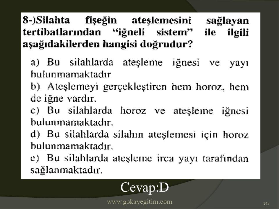 www.gokayegitim.com 145 Cevap:D