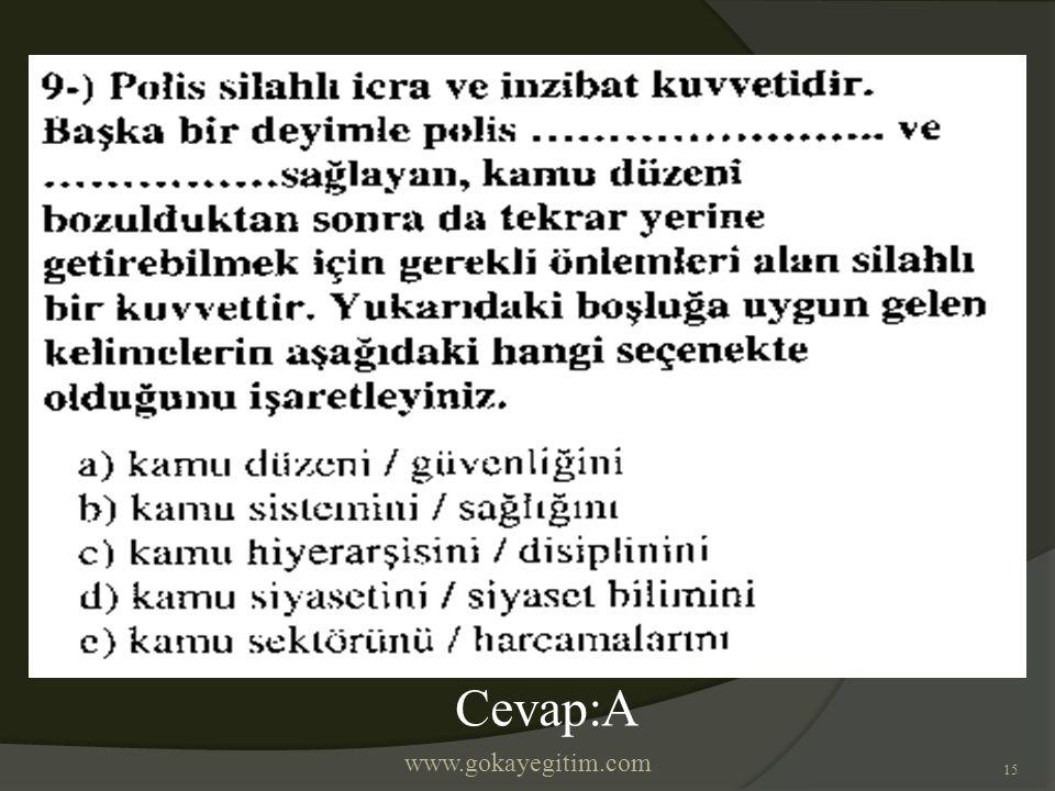 www.gokayegitim.com 15 Cevap:A