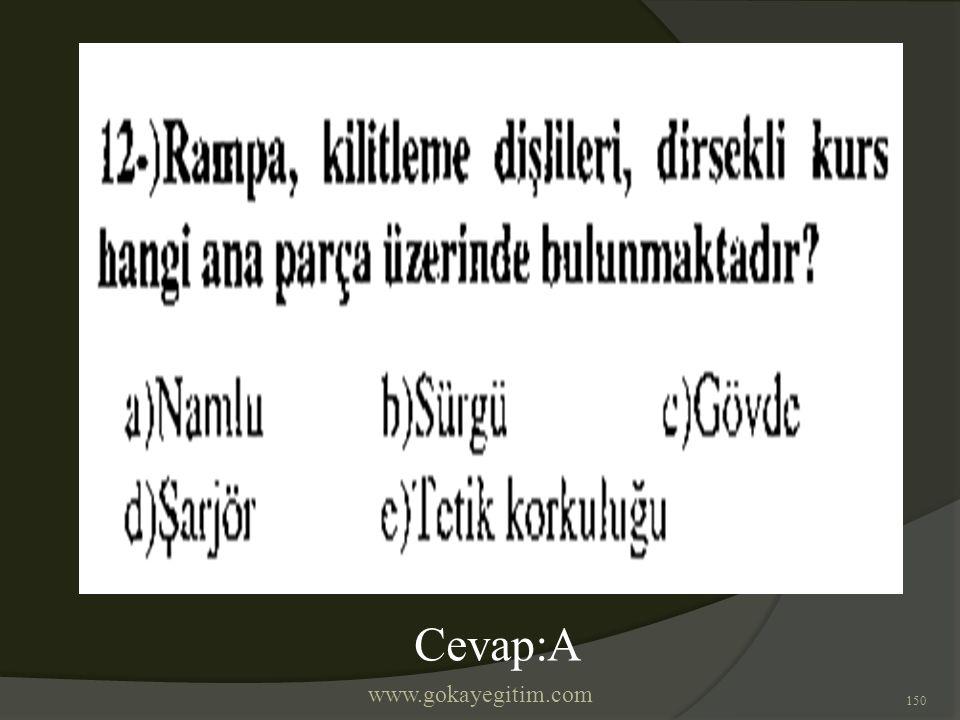 www.gokayegitim.com 150 Cevap:A