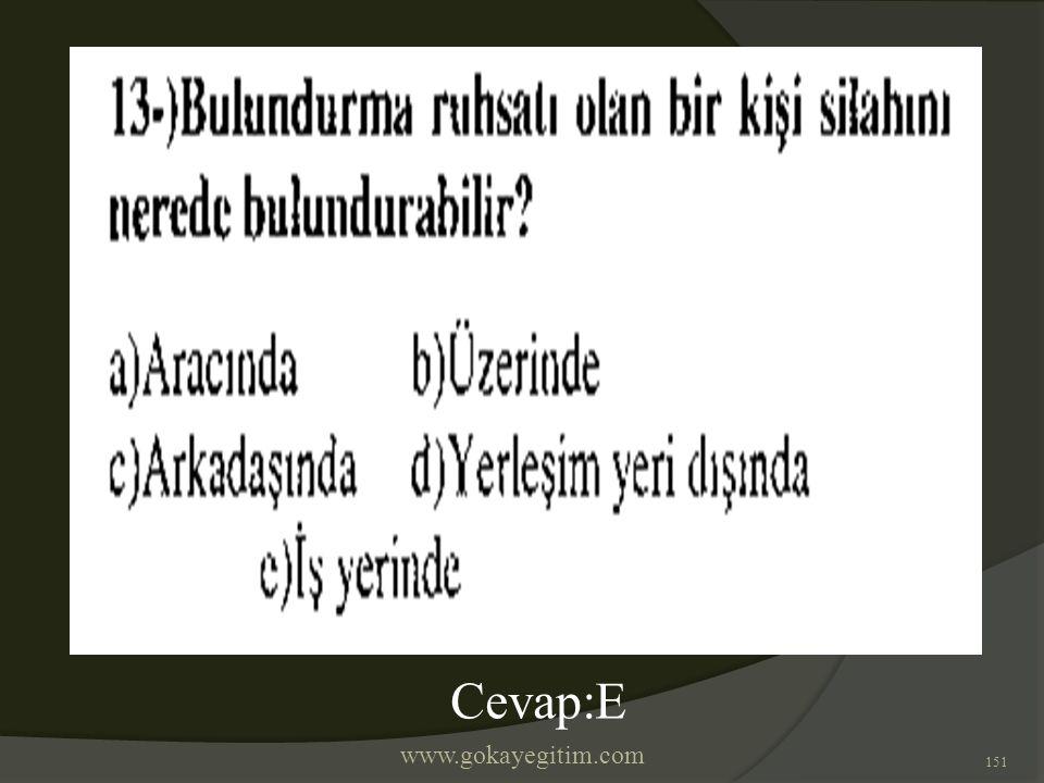 www.gokayegitim.com 151 Cevap:E