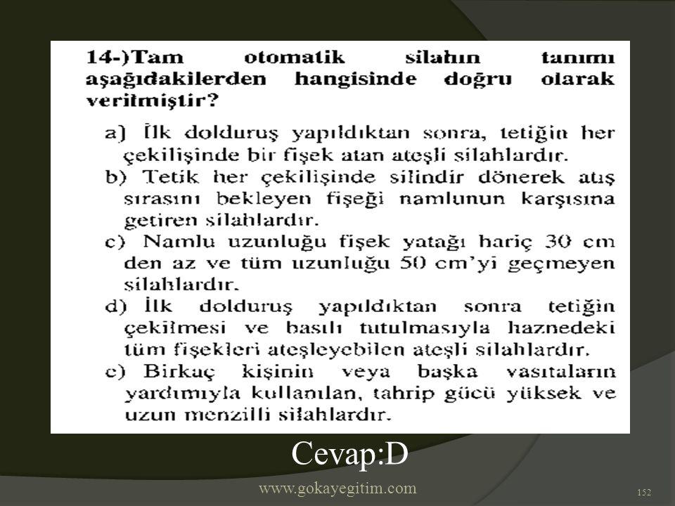 www.gokayegitim.com 152 Cevap:D