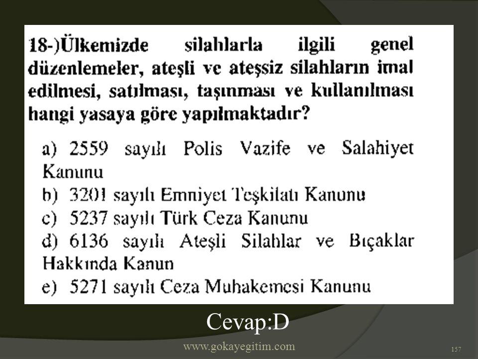 www.gokayegitim.com 157 Cevap:D