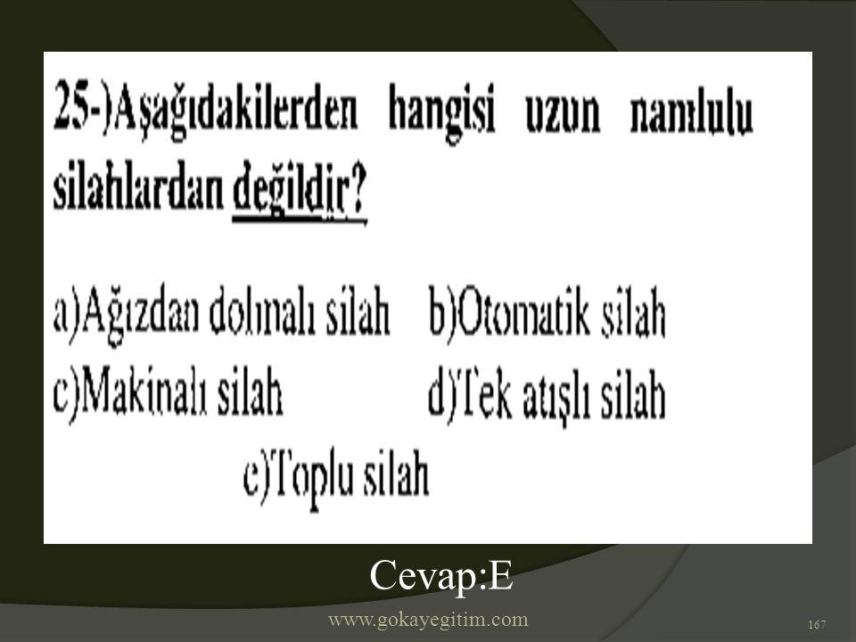 www.gokayegitim.com 167 Cevap:E