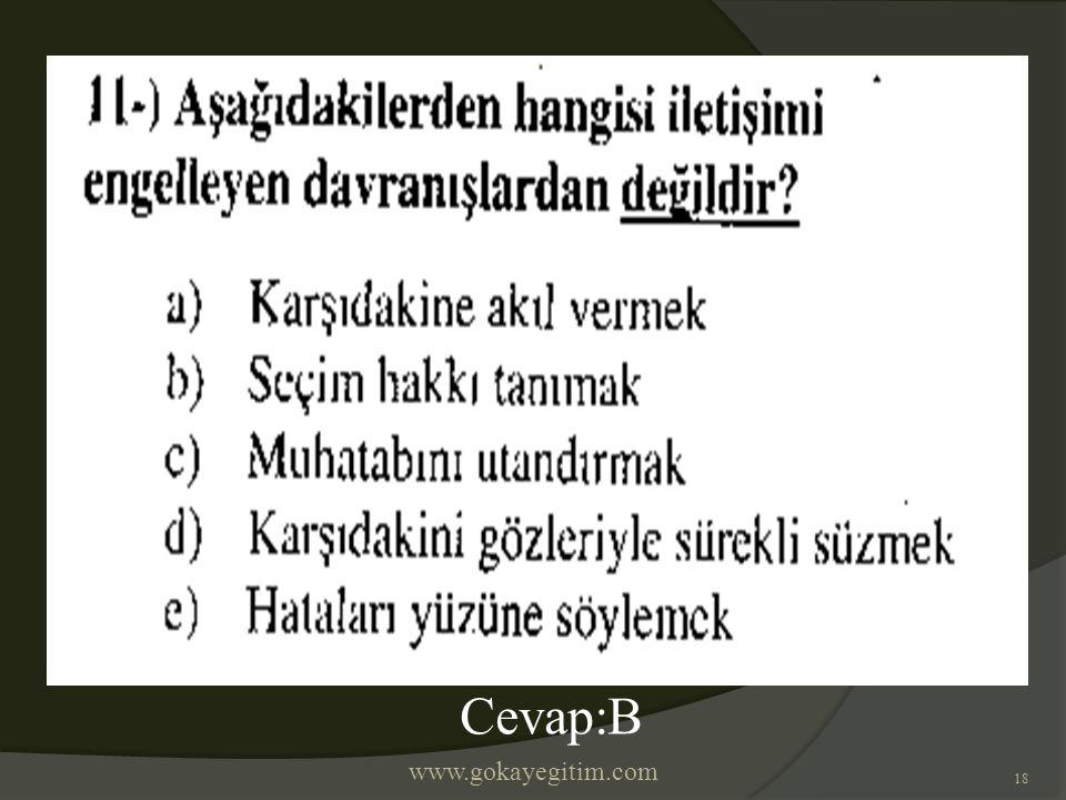 www.gokayegitim.com 18 Cevap:B