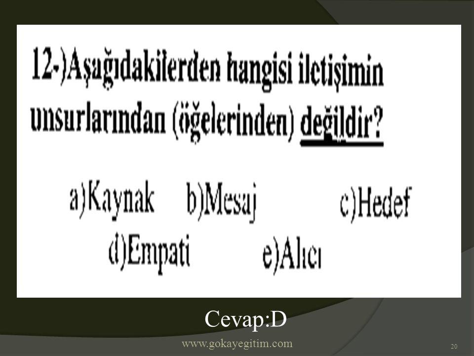 www.gokayegitim.com 20 Cevap:D