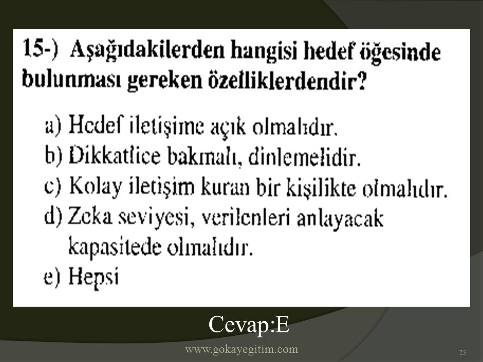 www.gokayegitim.com 23 Cevap:E