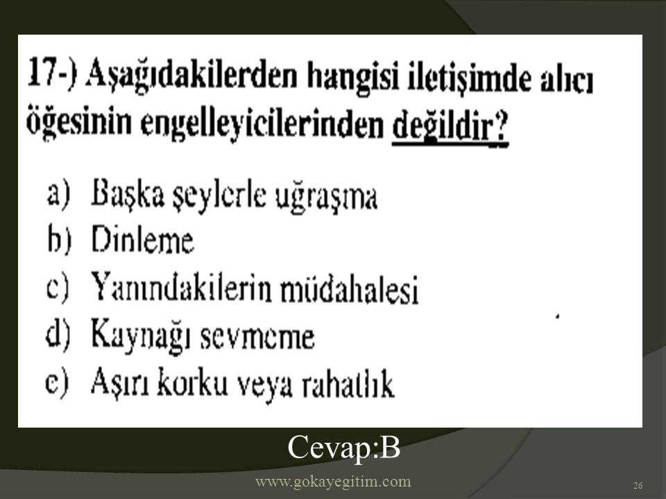 www.gokayegitim.com 26 Cevap:B