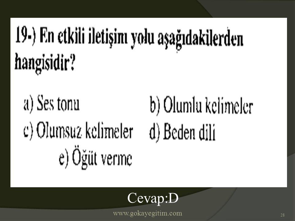 www.gokayegitim.com 28 Cevap:D