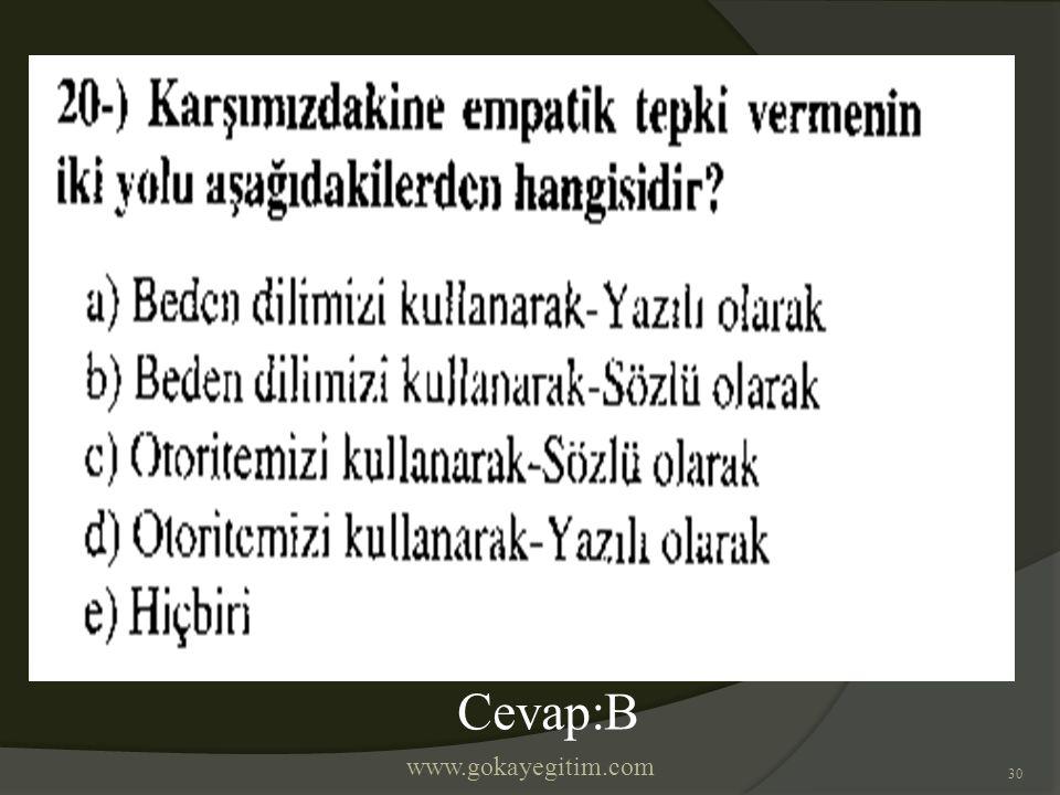 www.gokayegitim.com 30 Cevap:B