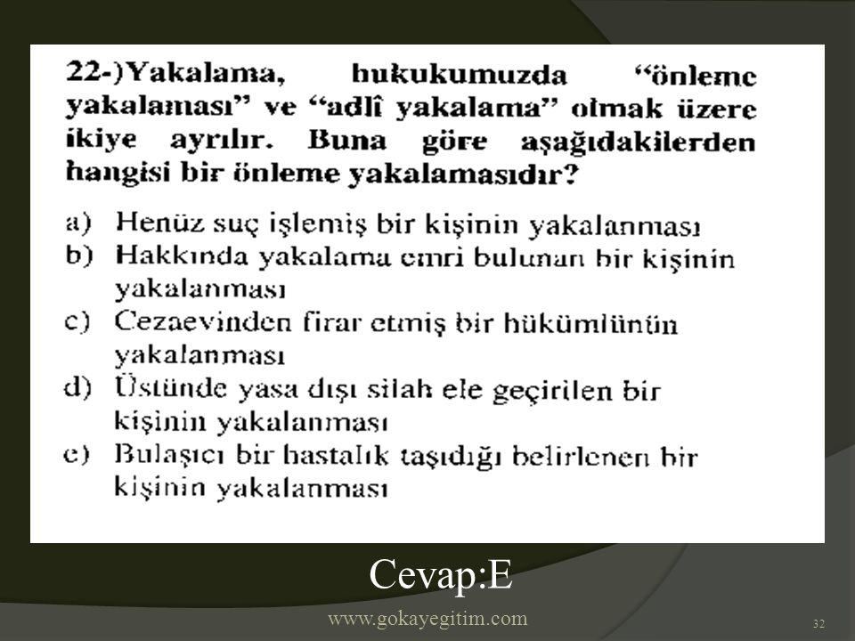 www.gokayegitim.com 32 Cevap:E