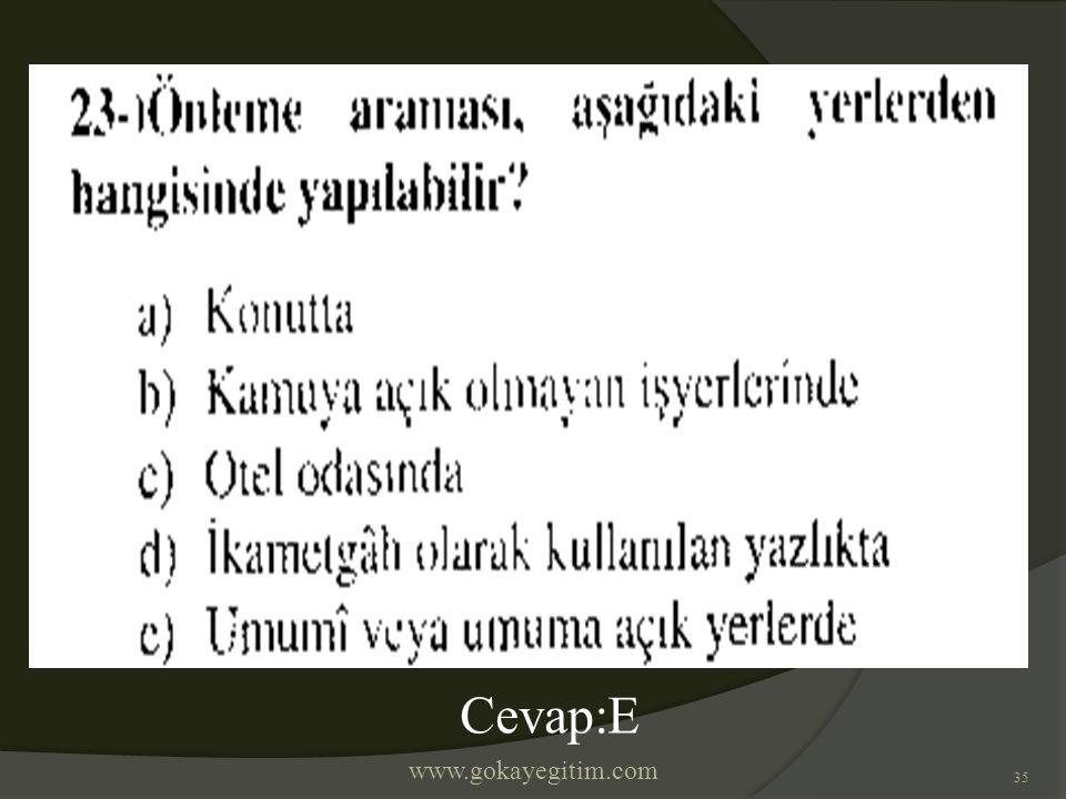 www.gokayegitim.com 35 Cevap:E