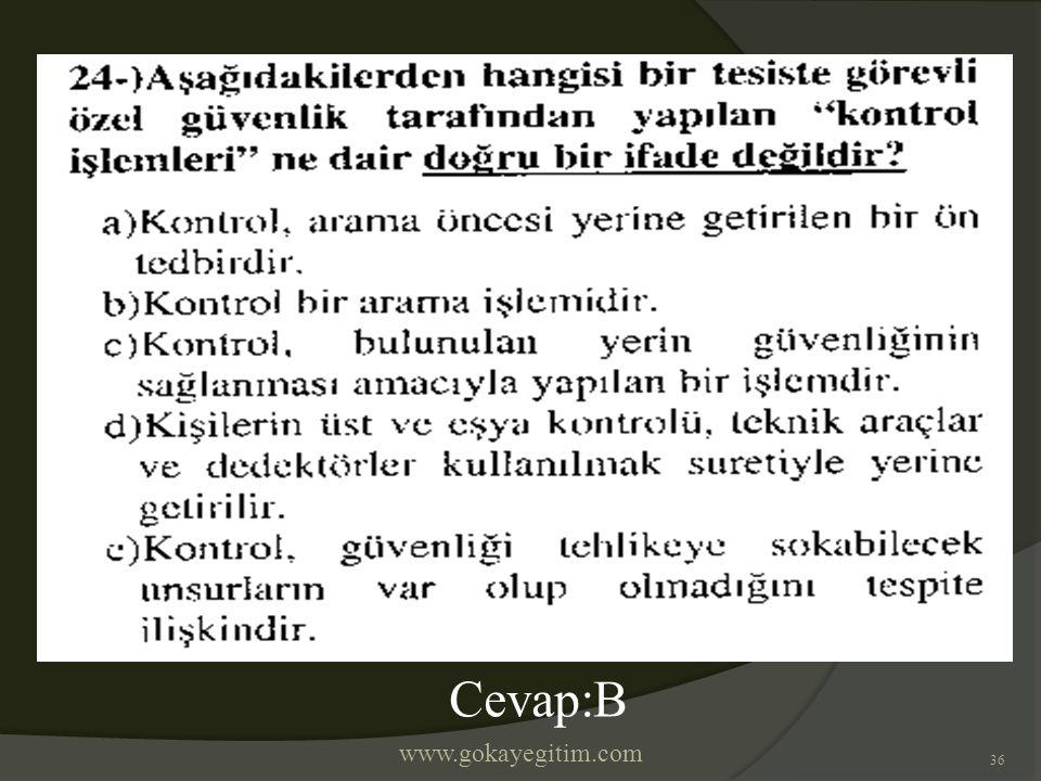 www.gokayegitim.com 36 Cevap:B