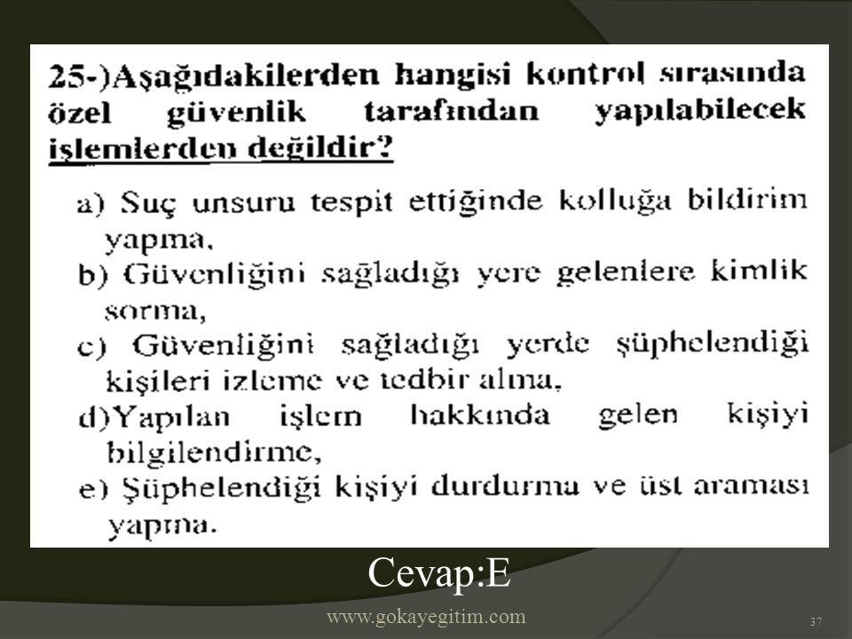 www.gokayegitim.com 37 Cevap:E