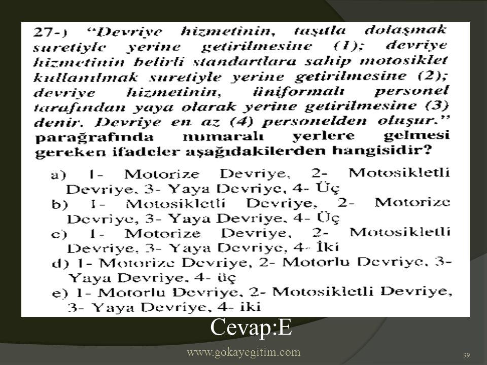 www.gokayegitim.com 39 Cevap:E
