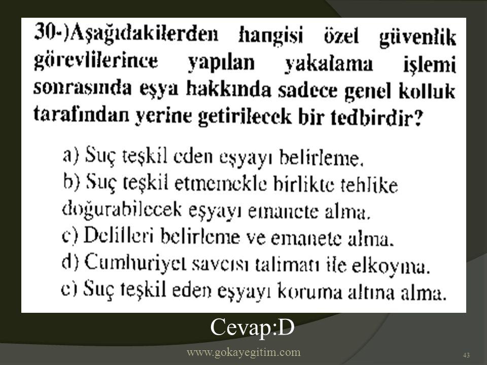 www.gokayegitim.com 43 Cevap:D