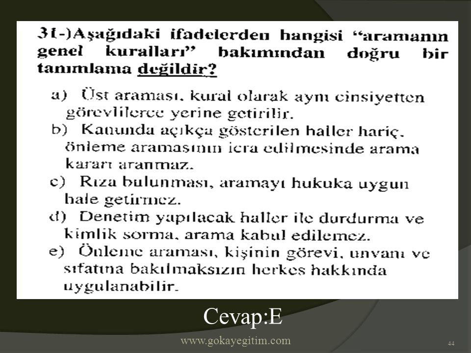 www.gokayegitim.com 44 Cevap:E