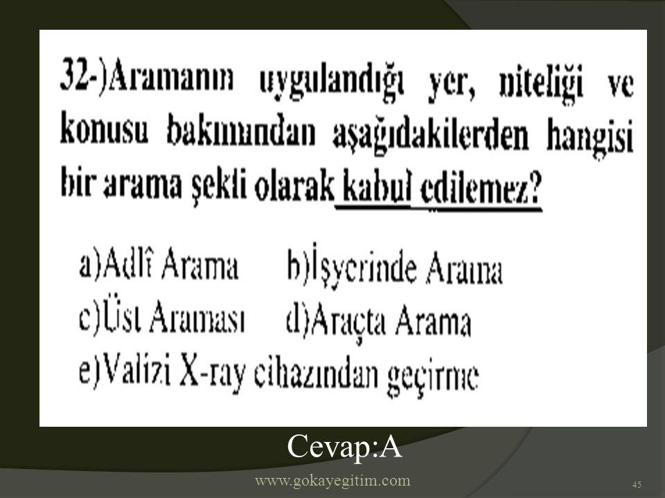 www.gokayegitim.com 45 Cevap:A